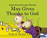 Max shows everyone how he thanks God for everything in his life such as flowers, trees, birds, friends, family and more.