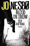 Blood on Snow. Der Auftrag: Thriller von Jo Nesbø