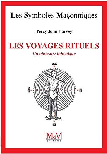 N.65 Les voyages rituels - Un itinéraire initiatique (Symboles Maçonnique)