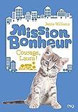 Telecharger Livres Mission Bonheur tome 05 Courage Laura 5 (PDF,EPUB,MOBI) gratuits en Francaise