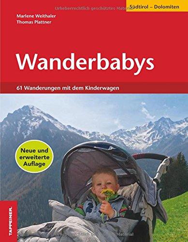 Download Wanderbabys: 61 Wanderungen in Südtirol mit dem Kinderwagen