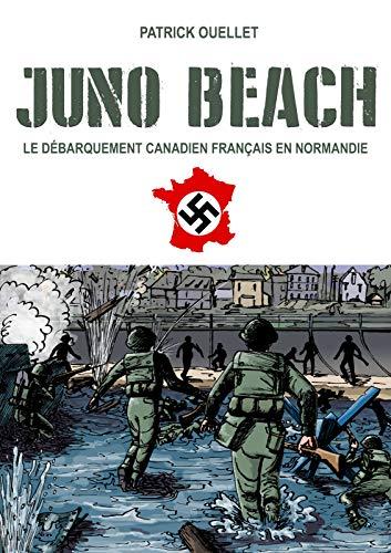 Couverture du livre Juno Beach: le débarquement canadien français en Normandie