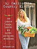 My California Country Kitchen: A New Generation in Baking Starch-Free with Real Foods, Grain-Free Flours, and Your Blender