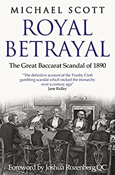 Royal Betrayal: The Great Baccarat Scandal of 1890 by [Scott, Michael]