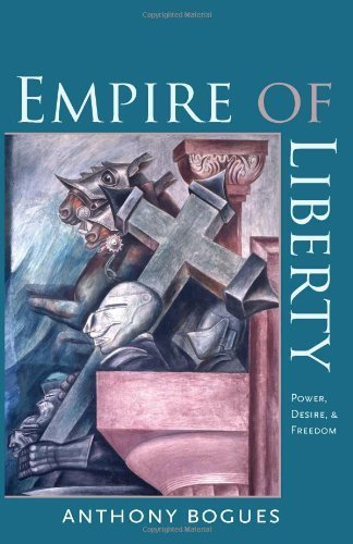 Empire of Liberty: Power, Desire, and Freedom (Re-Mapping the Transnational: A Dartmouth Series in American Studies) by Anthony Bogues (2010-11-09)