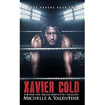 Xavier Cold (Hard Knocks Book Two) (Hard Knocks Book Series 2) (English Edition)