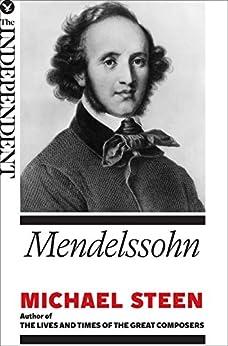 Mendelssohn: The Great Composers von [Steen, Michael]