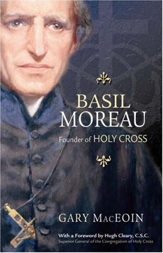 Basil Moreau: Founder of Holy Cross