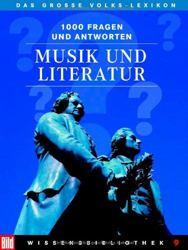 BILD Wissensbibliothek / Das grosse Volks-Lexikon: BILD Wissensbibliothek / Musik und Literatur: Das grosse Volks-Lexikon