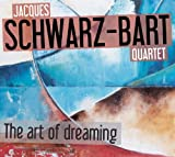 The Art of dreaming / Jacques Schwarz-Bart, saxo t | Schwarz-Bart, Jacques