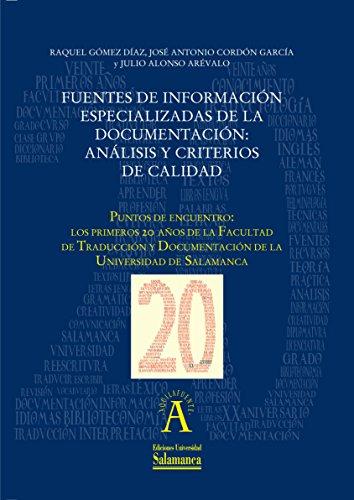 """Fuentes de información especializadas de la documentación: análisis y criterios de calidad: EN """"Puntos de encuentro: los primeros 20 años de la Facultad ... de la ..."""" (Aquilafuente n 1987397)"""