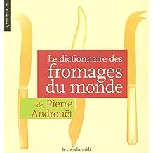 Le Dictionnaire des fromages du monde