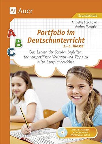 Portfolio im Deutschunterricht 1.-4. Klasse: Das Lernen der Schüler begleiten: themenspezifi sche Vorlagen und Tipps zu allen Lehrplanbereiche (Portfolio Grundschule)