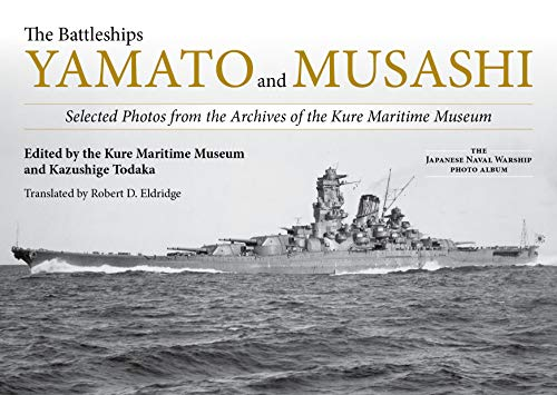 Price comparison product image The Battleships Yamato and Musashi: Selected Photos from the Archives of the Kure Maritime Museum; (Japanese Naval Warship Photo Albums)