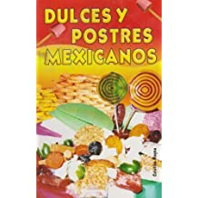 Dulces y postres mexicanos (Spanish Edition) by Reyna, Cristina (2006) Paperback