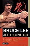 Bruce Lee Jeet Kune Do: Bruce Lee's Commentaries on the Martial Way (Bruce Lee Library Book 3) (English Edition)