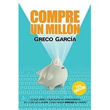 Compre Un Millsn: Lo Que Usted Y Sus Hijos No Aprendieron En La Escuela Sobre Como Hacer Crecer Su Dinero (Buy a Million)