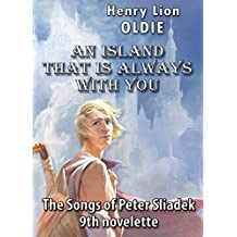 An Island that Is Always with You (The Songs of Peter Sliadek Book 9)