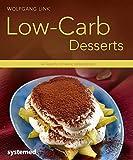 Low-Carb-Desserts: 40 Desserts mit wenig Kohlenhydraten
