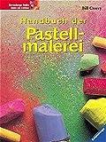 Handbuch der Pastellmalerei - Bill Creevy