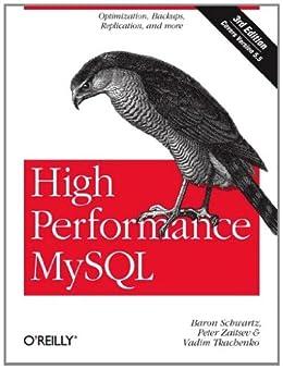 High Performance MySQL: Optimization, Backups, and Replication by [Schwartz, Baron, Zaitsev, Peter, Tkachenko, Vadim]