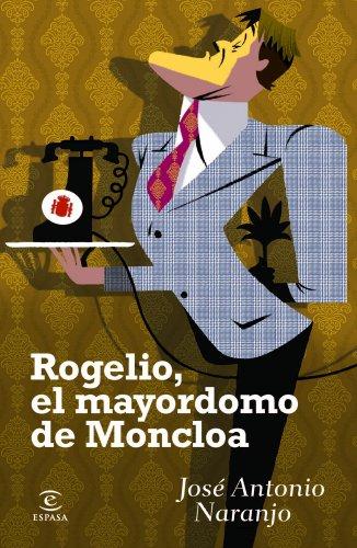 Rogelio, el mayordomo de Moncloa (ESPASA HOY)