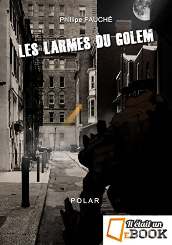 Les larmes du Golem (Les enquêtes de Schlomo Silberstein t. 2) (French Edition)