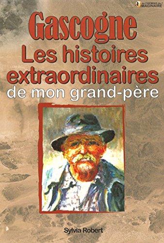 Gascogne, les Histoires extraordinaires de mon grand-père