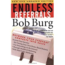 Endless Referrals: Network Your Everyday Contacts Into Sales, New & Updated Edition by Bob Burg (1998-10-30)