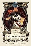 William Shakespeares the Force Doth Awaken: Star Wars Part the Seventh (William Shakespeares Star Wars)