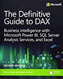 The Definitive Guide to DAX: Business intelligence for Microsoft Power BI, SQL Server Analysis Services, and Excel  Second Edition (Business Skills)
