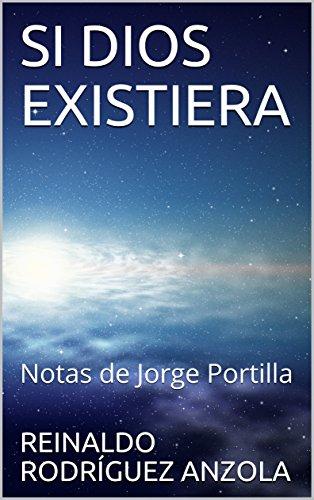 SI DIOS EXISTIERA: Notas de Jorge Portilla por REINALDO RODRÍGUEZ ANZOLA