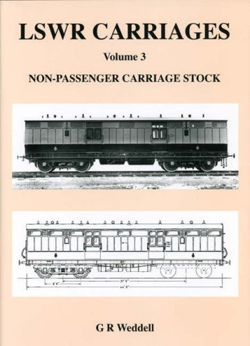 LSWR Carriages: Non-passenger Carriage Stock v. 3 by G.R Weddell (2006-04-30)
