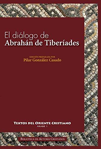 El diálogo de Abrahán de Tiberíades con Abd al-Rahman al-Hasimi en Jerusalén hacia el año 820 (TEXTOS DEL ORIENTE CRISTIANO)