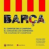 Barça: El coratge dels campions El coraje de los campeones The courage of champions (Altres)