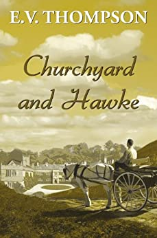 Churchyard and Hawke (Amos Hawke mysteries Book 2) by [Thompson, E.V.]