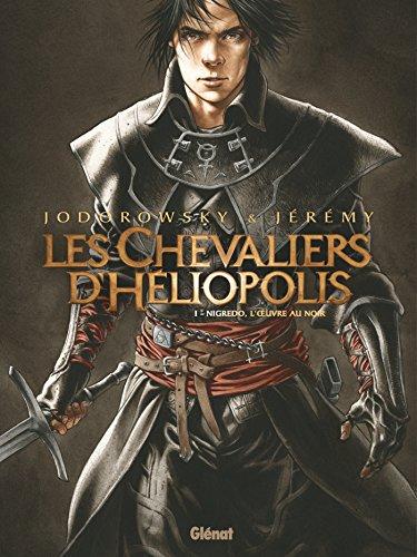 Les Chevaliers d'Hliopolis - Tome 01: Nigredo, l'oeuvre au noir