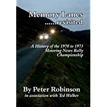 Memory Lanes: No. 1: ...Revisited. A History of the 1970 to 1973 Motoring News Rally Championship