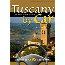 Tuscany by Car -- the Complete Guide