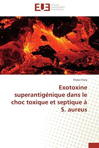 Exotoxine superantigénique dans le choc toxique et septique à S. aureus (Omn.Univ.Europ.)
