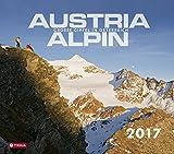 Austria alpin - Große Gipfel in Österreich 2017: Mit Fotos von Bernd Ritschel und Herbert Raffalt