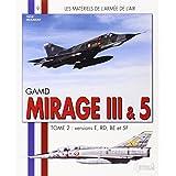 GAMD Mirage III AMD-BA Mirage 5, Tome 2 (Materiels de L'Armee de L'Air)