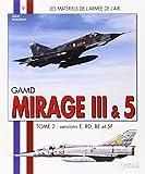GAMD Mirage III AMD-BA Mirage 5, Tome 2 (Materiels de LArmee de LAir)