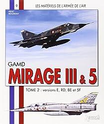 Les Matériels de l'armée de l'Air : Mirage III  IIIR et IIIB (2)