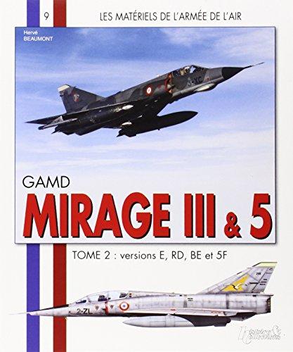 Les Materiels de l'armee de l'Air : Mirage III et 5 par BEAUMONT Hervé