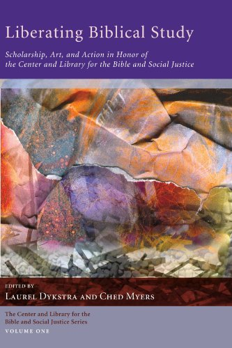 Liberating Biblical Study: Scholarship, Art, and Action in Honor of the Center and Library for the Bible and Social Justice Laurel Center