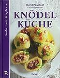 Knödelküche: Pichlers beste Rezepte