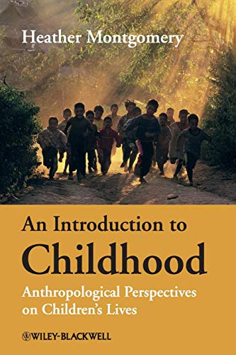 Introduction to Childhood: Anthropological Perspectives on Children's Lives