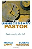 Image de The Unnecessary Pastor: Rediscovering the Call