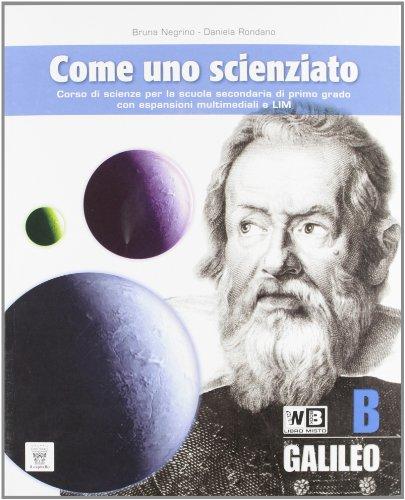 Come uno scienziato. Vol. B. Per la Scuola media. Con espansione online: 2
